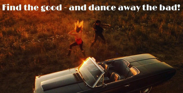 Find the Good & Dance Away the Bad